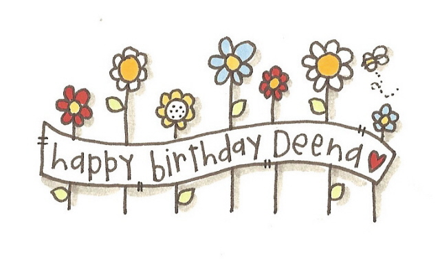 Happy birthday deena