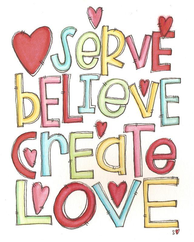 Serve believe create love